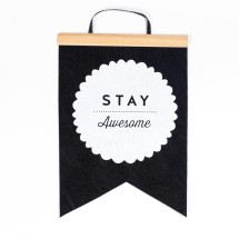 Stay Awesome Felt Flag Image