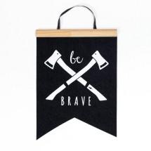 Be Brave Felt Flag