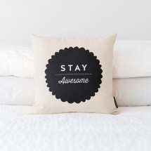 Stay Awesome Cushion Cover