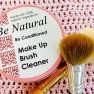 Natural Make Up Brush Cleaner – Be Conditioned! Image